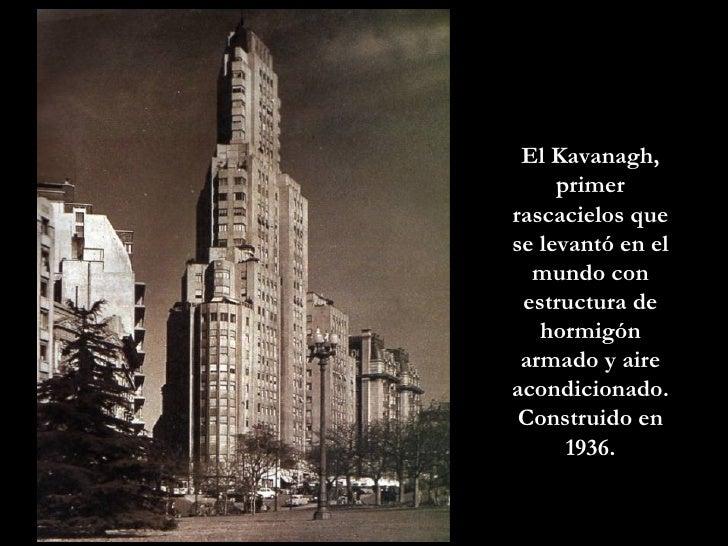 El Kavanagh, primer rascacielos que se levantó en el mundo con estructura de hormigón armado y aire acondicionado. Constru...