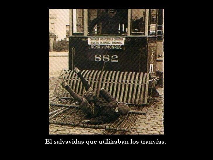 El salvavidas que utilizaban los tranvías.