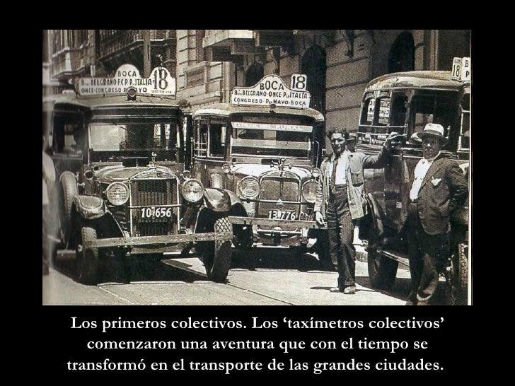 Los primeros colectivos. Los 'taxímetros colectivos' comenzaron una aventura que con el tiempo se transformó en el transpo...