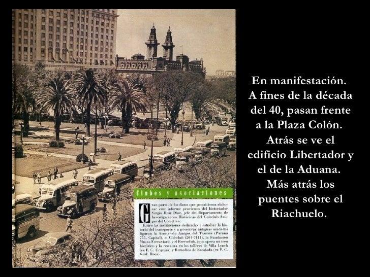 En manifestación.  A fines de la década del 40, pasan frente a la Plaza Colón.  Atrás se ve el edificio Libertador y el de...