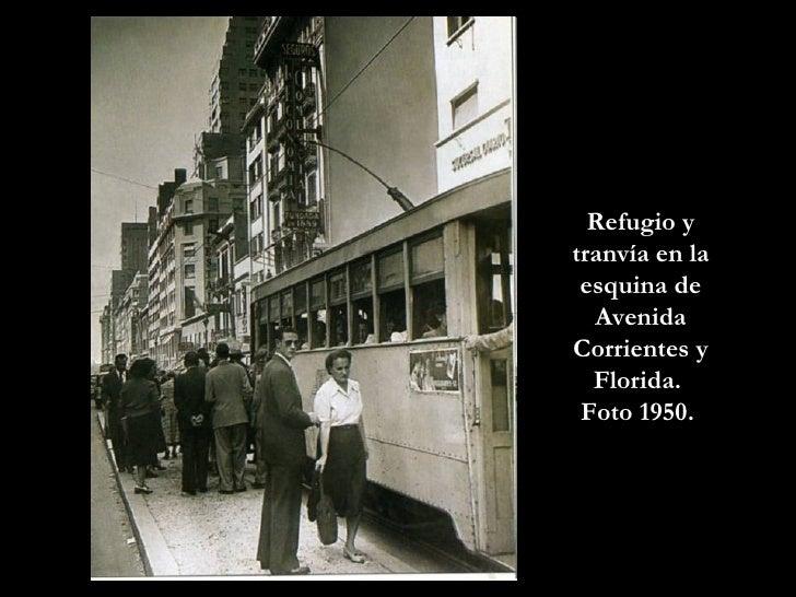 Refugio y tranvía en la esquina de Avenida Corrientes y Florida.  Foto 1950.