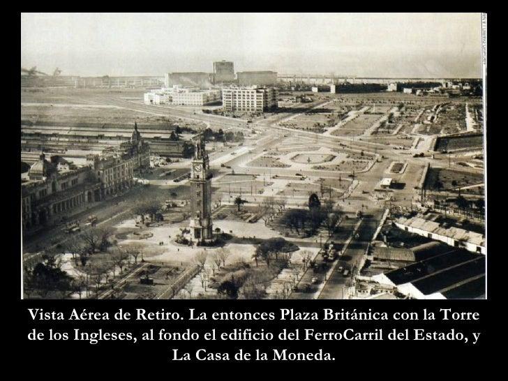 Vista Aérea de Retiro. La entonces Plaza Británica con la Torre de los Ingleses, al fondo el edificio del FerroCarril del ...