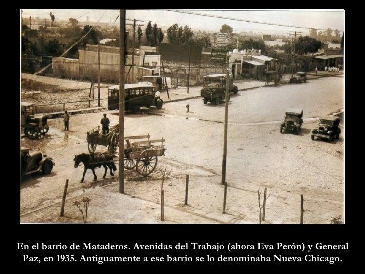 En el barrio de Mataderos. Avenidas del Trabajo (ahora Eva Perón) y General Paz, en 1935. Antiguamente a ese barrio se lo ...