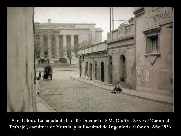 San Telmo. La bajada de la calle Doctor José M. Giuffra. Se ve el 'Canto al Trabajo', escultura de Yrurtia, y la Facultad ...
