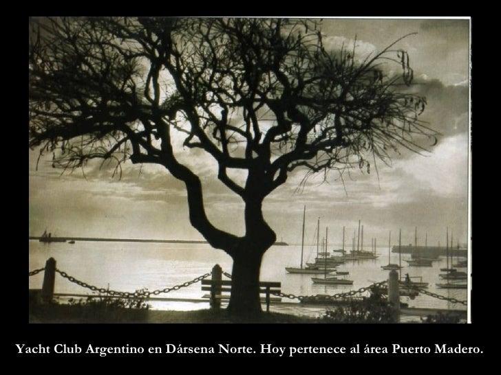 Yacht Club Argentino en Dársena Norte. Hoy pertenece al área Puerto Madero.
