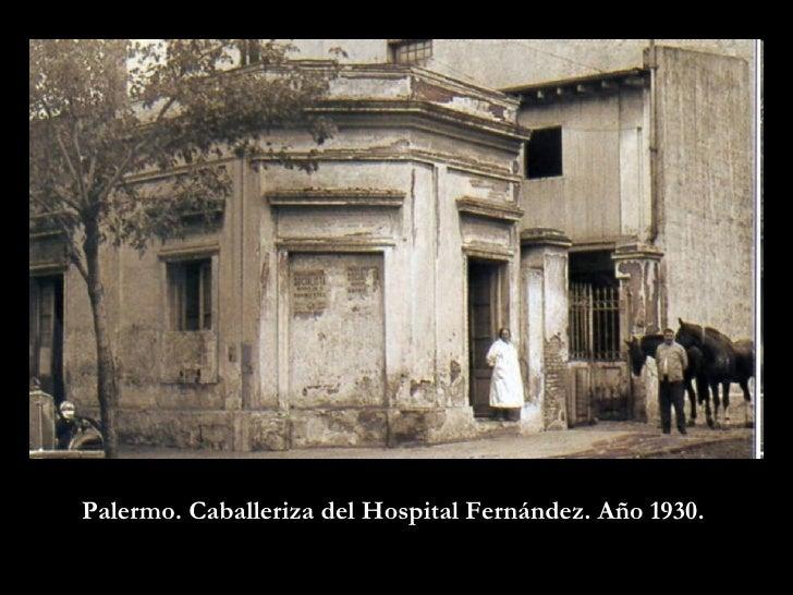 Palermo. Caballeriza del Hospital Fernández. Año 1930.