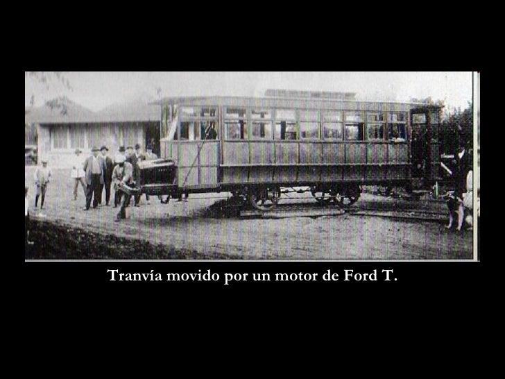Tranvía movido por un motor de Ford T.