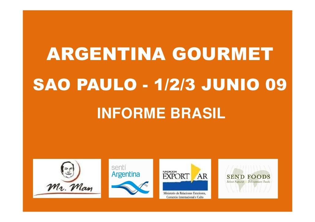 ARGENTINA GOURMET SAO PAULO - 1/2/3 JUNIO 09       INFORME BRASIL