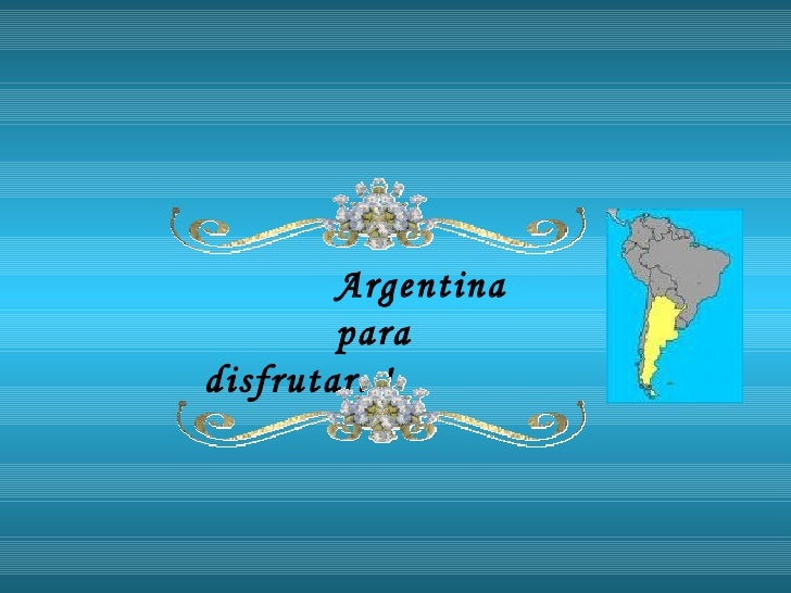 Argentina  para disfrutar..!