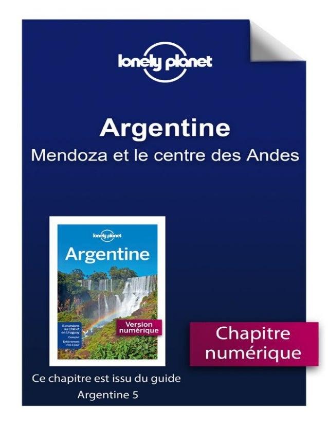 Sommaire Mendoza et le centre des Andes Carnet pratique En coulisses Index Légende des cartes NOS AUTEURS Copyright Retour...