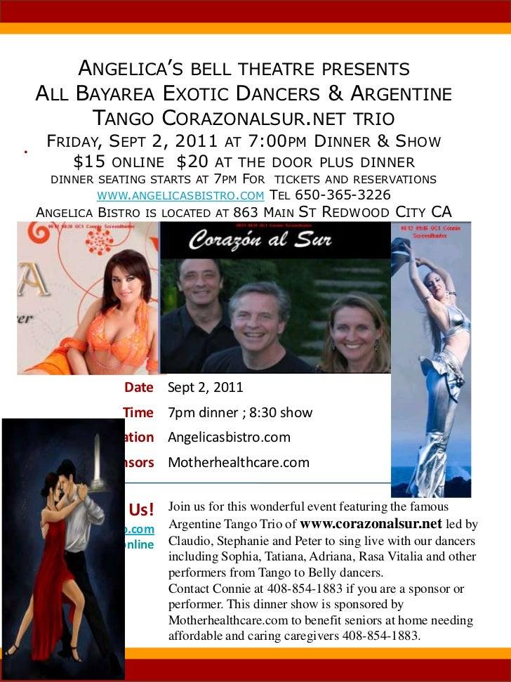 Angelica's bell theatre presentsAll Bayarea Exotic Dancers & Argentine Tango Corazonalsur.net trioFriday, Sept 2, 2011 at ...