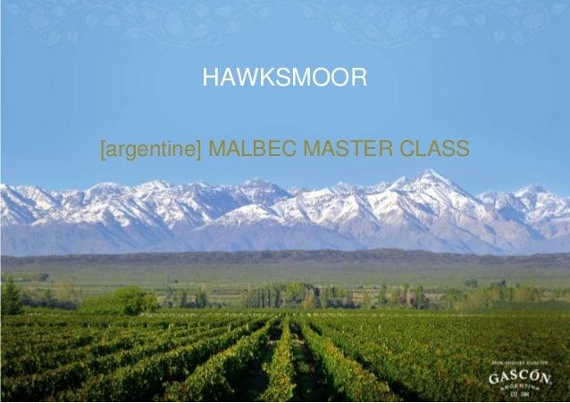 HAWKSMOOR [argentine] MALBEC MASTER CLASS