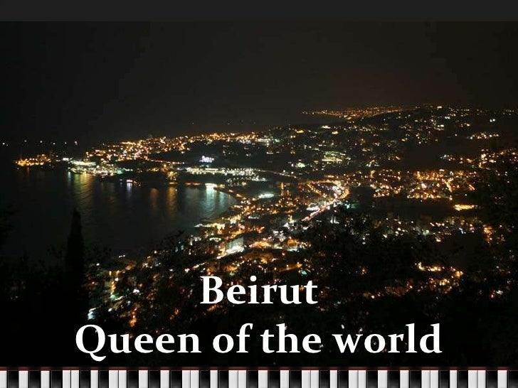 Beirut Queen of the world