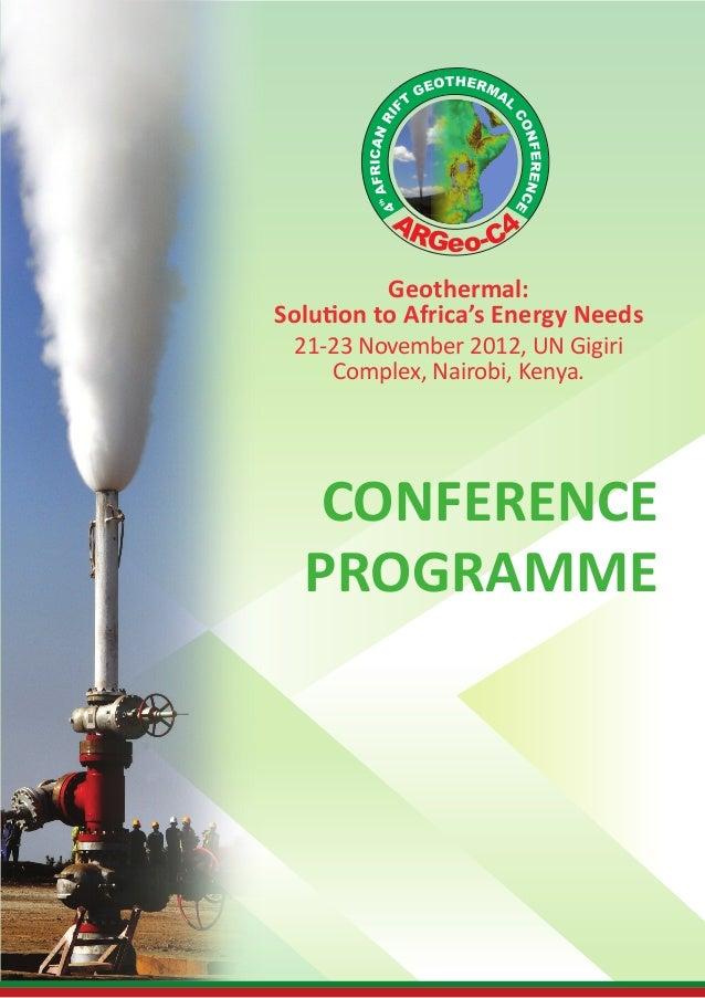 Geothermal: Solution to Africa's Energy Needs 21-23 November 2012, UN Gigiri Complex, Nairobi, Kenya. CONFERENCE PROGRAMME