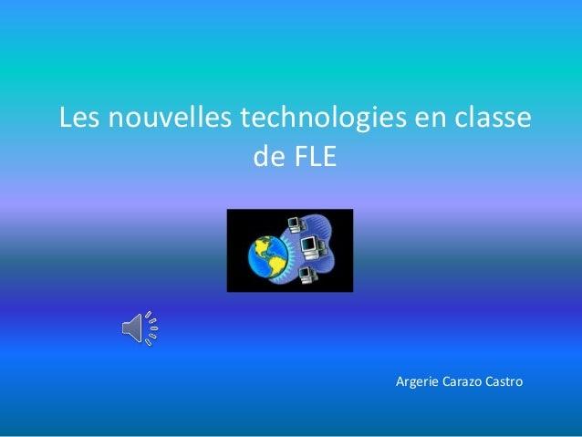 Les nouvelles technologies en classe de FLE Argerie Carazo Castro