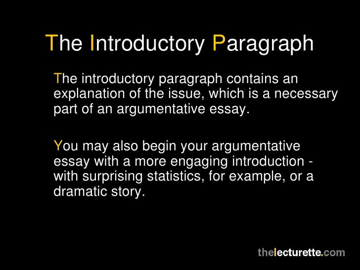 introduction paragraph for an argument essay Introductions, body paragraphs, and conclusions for an argument paper the following sections outline the generally accepted structure for an academic argument paper.