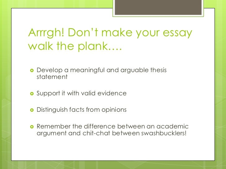 facts opinions and arguable thesis statements  8 arrrgh don t make your essay