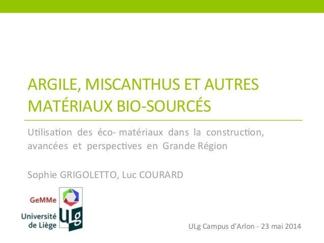 ARGILE,  MISCANTHUS  ET  AUTRES   MATÉRIAUX  BIO-‐SOURCÉS   U5lisa5on    des    éco-‐  matériaux ...