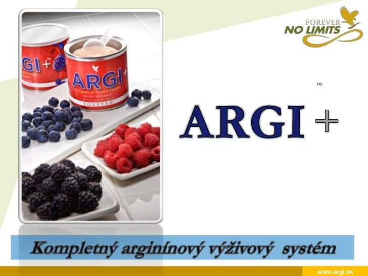 ARGI<br />TM<br />+<br />Kompletný arginínový výživový  systém<br />www.argi.sk<br />