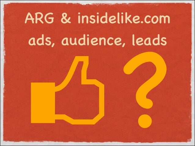 ?  ARG & insidelike.com ads, audience, leads