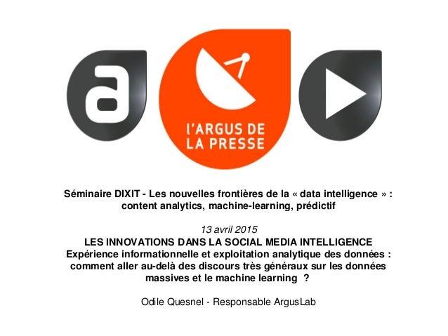 Séminaire DIXIT - Les nouvelles frontières de la « data intelligence » : content analytics, machine-learning, prédictif 13...