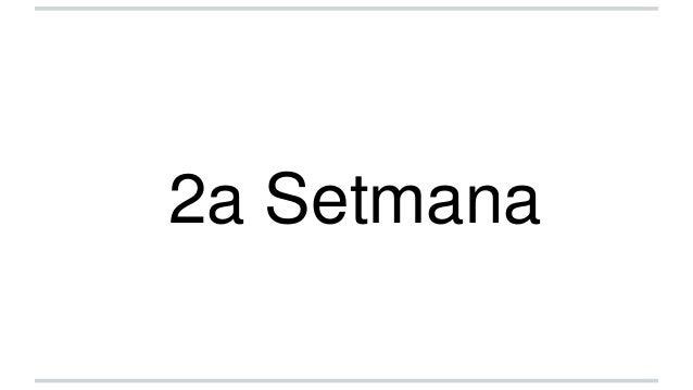2a Setmana