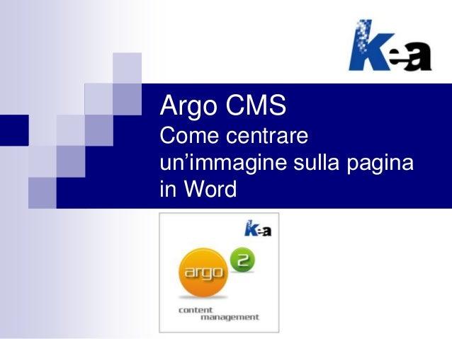 Argo CMS Come centrare un'immagine sulla pagina in Word