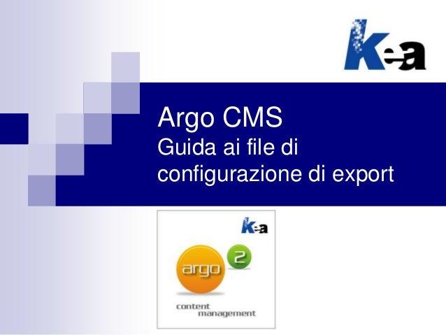 Argo CMS Guida ai file di configurazione di export