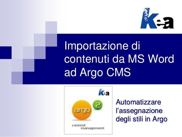 Importazione di contenuti da MS Word ad Argo CMS Automatizzare l'assegnazione degli stili in Argo