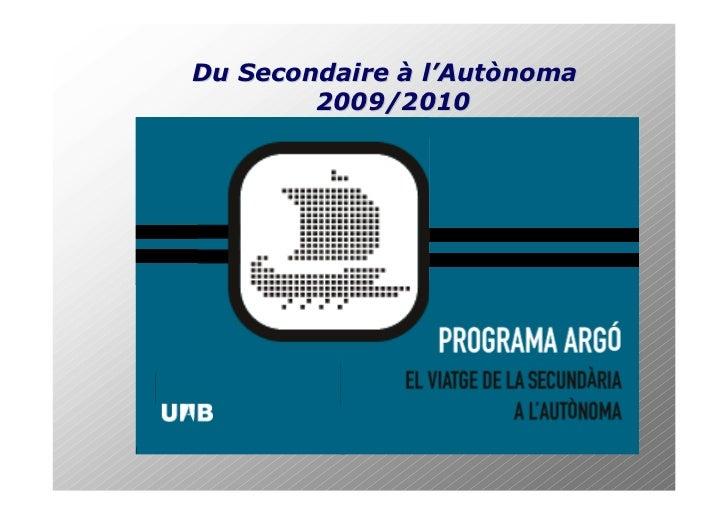 Du Secondaire à l'Autònoma         2009/2010