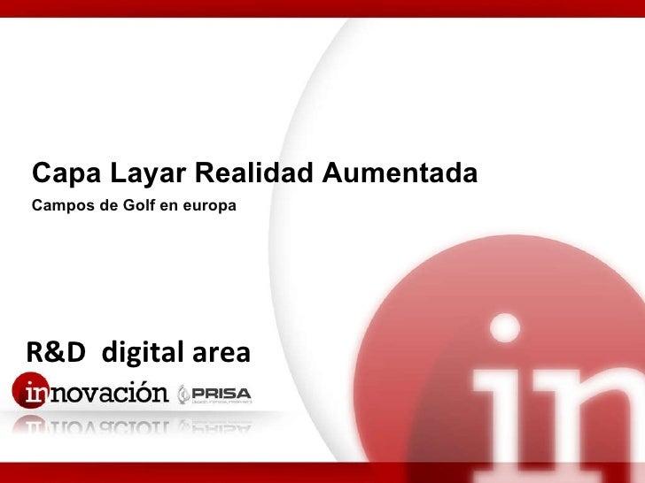 R&D  digital area Capa Layar Realidad Aumentada Campos de Golf en europa