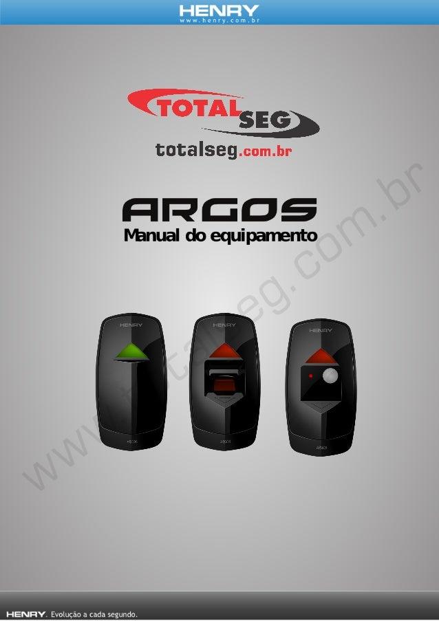 INTRODUÇÃO O Argos é um equipamento de controle de acesso que funde os conceitos de simplicidade e segurança, com um siste...
