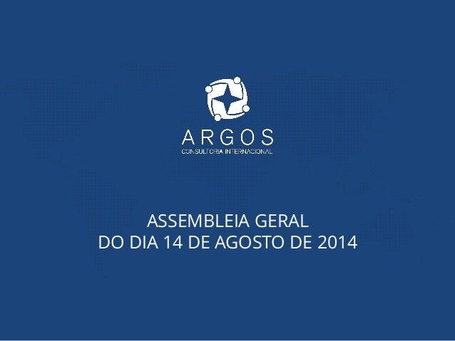 ASSEMBLEIA GERAL DO DIA 14 DE AGOSTO DE 2014