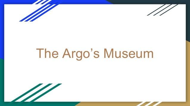 The Argo's Museum