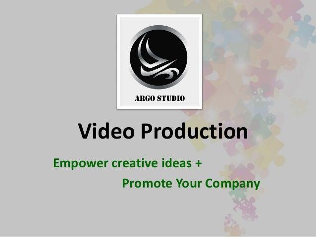 Video Production Empower creative ideas + Promote Your Company Argo Studio