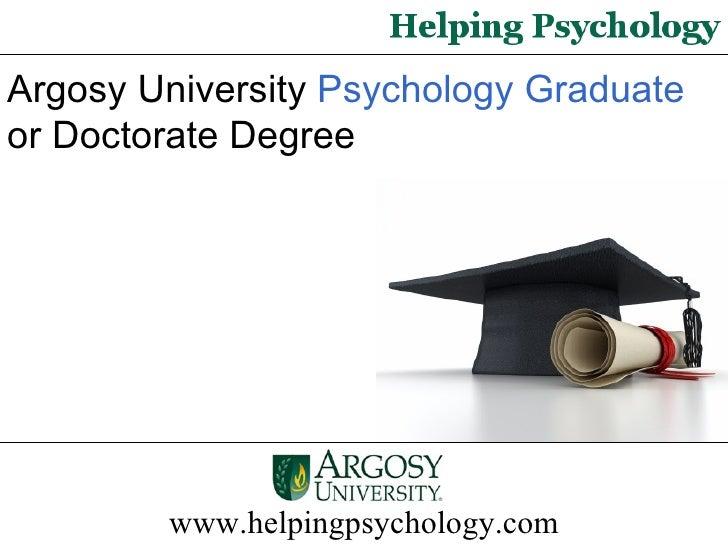 Argosy University  Psychology Graduate  or Doctorate Degree  www.helpingpsychology.com