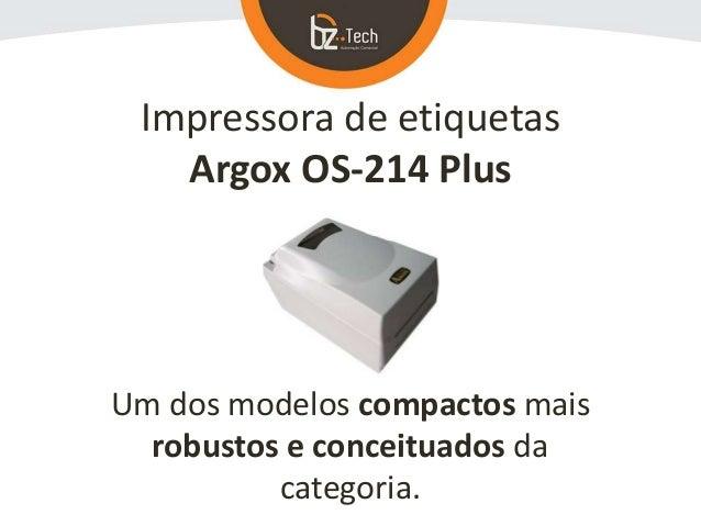 Argox OS-214 Plus - Impressora de Etiquetas e Código de Barras Slide 2