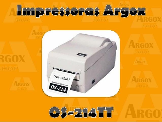  A impressora OS-214TT (Já descontinuada e substituída pela OS-214 Plus) é uma excelente impressora de transferência térm...