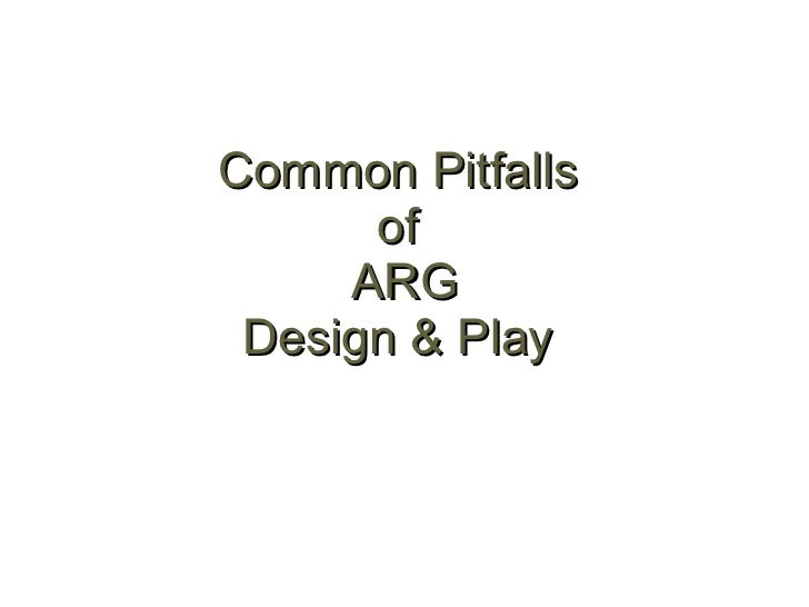 Common Pitfalls  of  ARG Design & Play