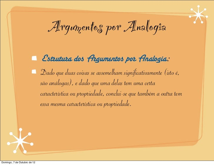 Argumentos por Analogia                              Estrutura dos Argumentos por Analogia:                              D...