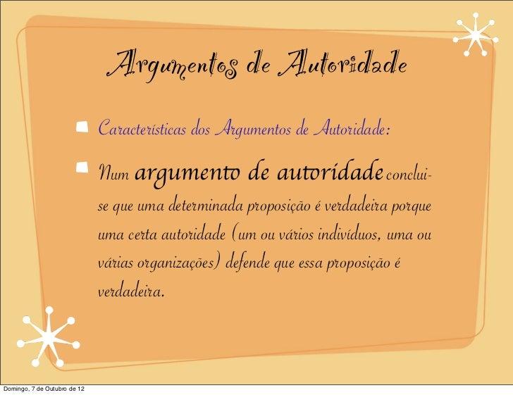 Argumentos de Autoridade                              Características dos Argumentos de Autoridade:                       ...