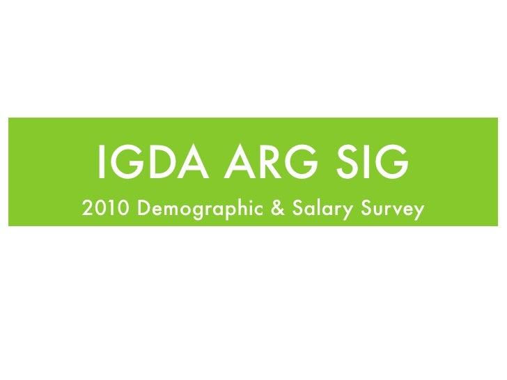IGDA ARG SIG 2010 Demographic & Salary Survey