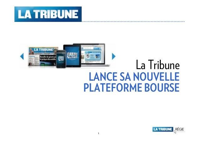 1 Mai 2011 La Tribune LANCE SA NOUVELLE PLATEFORME BOURSE