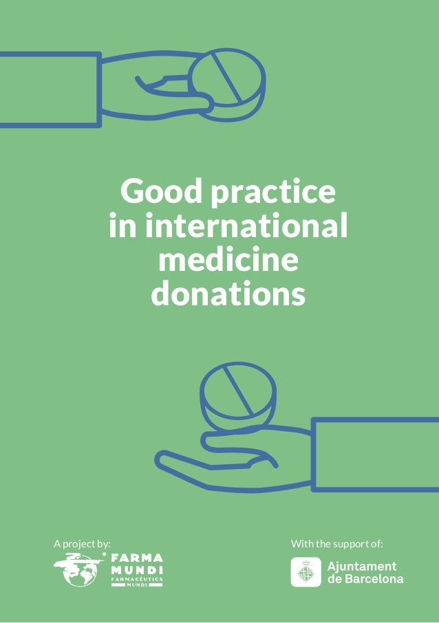 Good practice in international medicine donations A project by: With the support of: