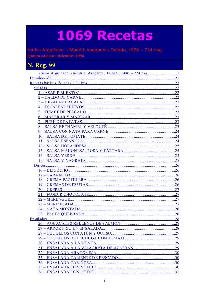 1069 Recetas Karlos Arguiñano .- Madrid: Asegarce / Debate, 1996 .- 724 pág. Quinta edición: diciembre 1996  N. Reg. 99   ...