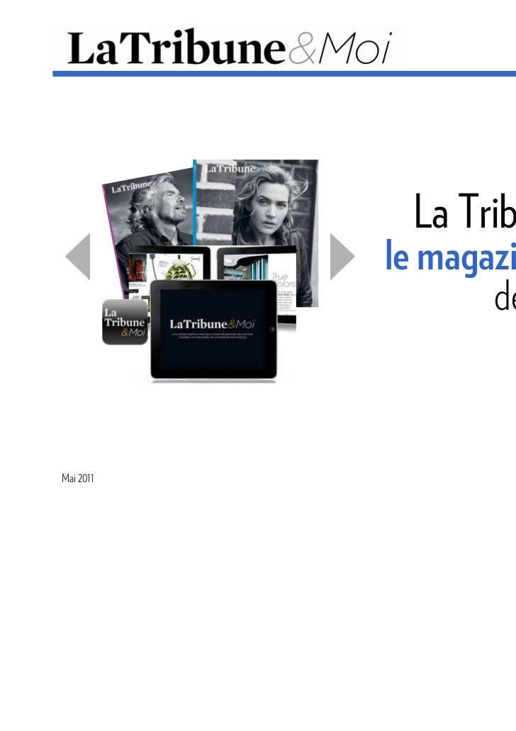 La Tribune & Moi           le magazine lifestyle                  de La TribuneMai 2011                    Mai 2011