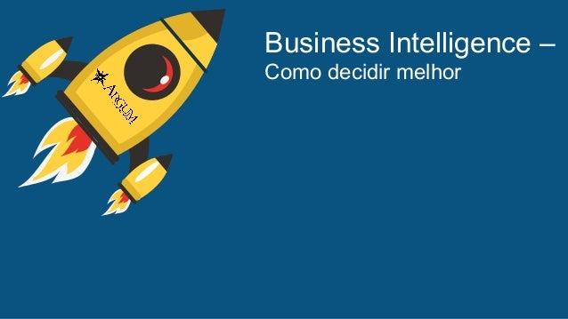 Business Intelligence – Como decidir melhor