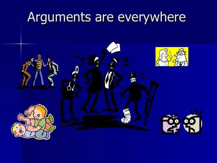 Arguments are everywhere