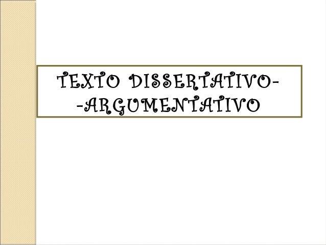 TEXTO DISSERTATIVO- -ARGUMENTATIVO