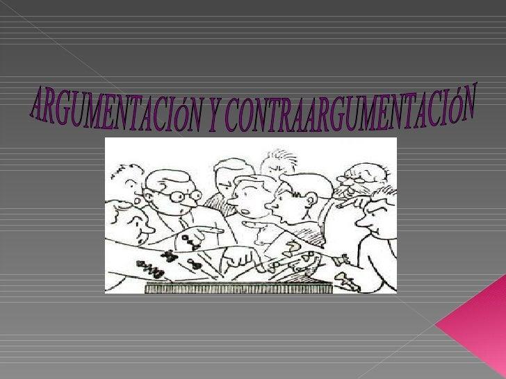 ARGUMENTACIÓN Y CONTRAARGUMENTACIÓN